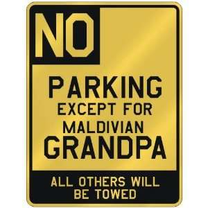 NO  PARKING EXCEPT FOR MALDIVIAN GRANDPA  PARKING SIGN