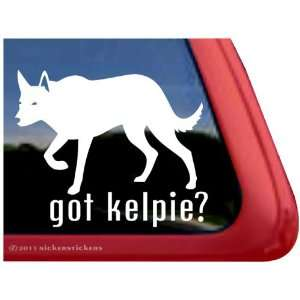 Got Kelpie? ~ Australian Kelpie Vinyl Window Auto Decal