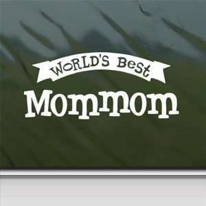 Worlds Best Mommom White Sticker Car Vinyl Window Laptop