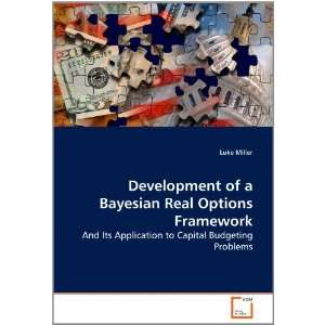 of a Bayesian Real Options Framework And Its Application to Capital