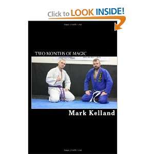 Two Months of Magic (9781456586324) Mark Kelland Ph.D