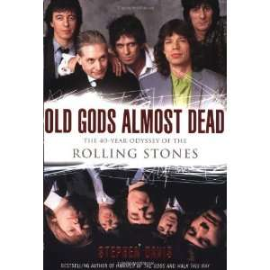Old Gods Almost Dead The 40 Year Odyssey of the Rolling